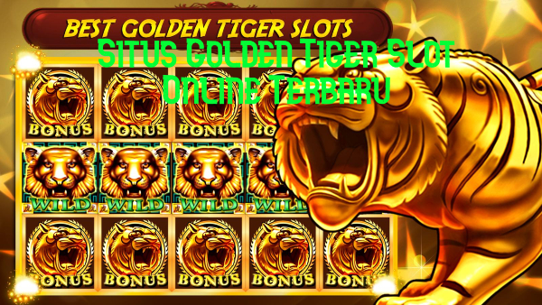 Review Golden Tiger Slot Indonesia